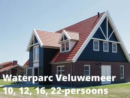 Landal Waterparc Veluwemeer, grote accommodaties voor 10, 12, 16 of 22 personen
