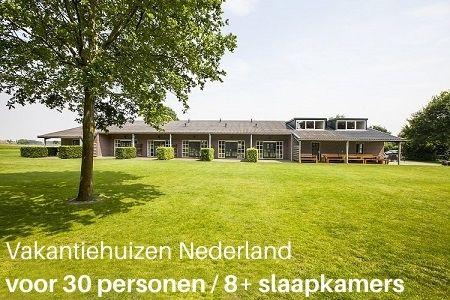 Vakantiehuizen in Nederland voor 30 personen