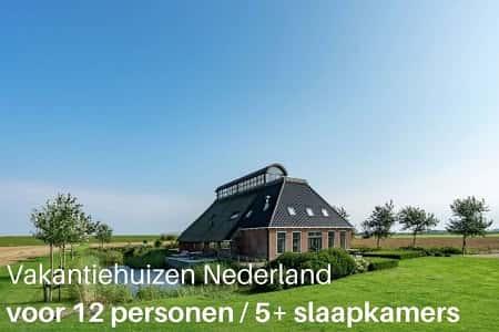 Vakantiehuizen Nederland voor 12 personen, 5 slaapkamers en meer